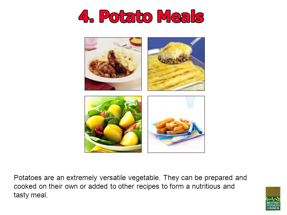 Potatoes are an extremely versatile vegetable