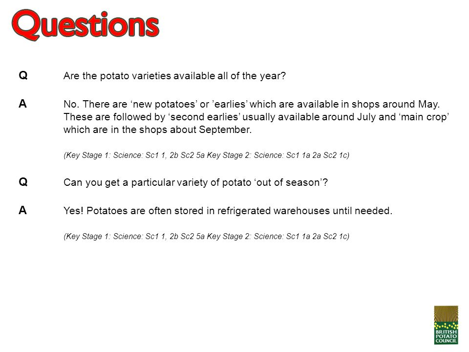 Q Are the potato varieties available all of the year