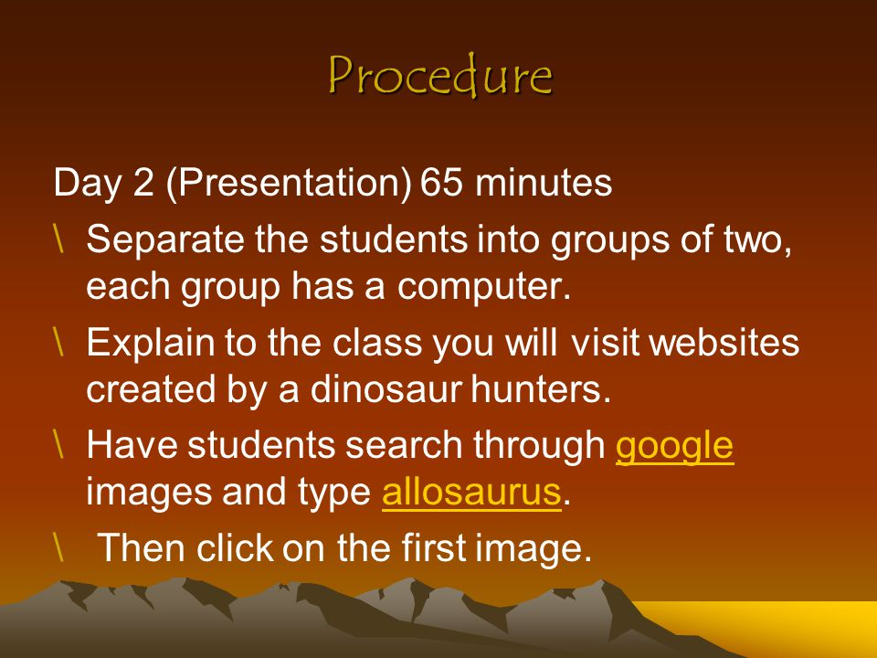 Procedure Day 2 (Presentation) 65 minutes