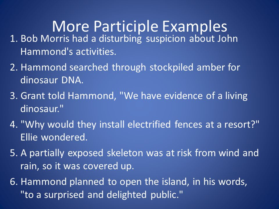 More Participle Examples