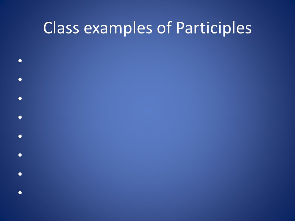 Class examples of Participles