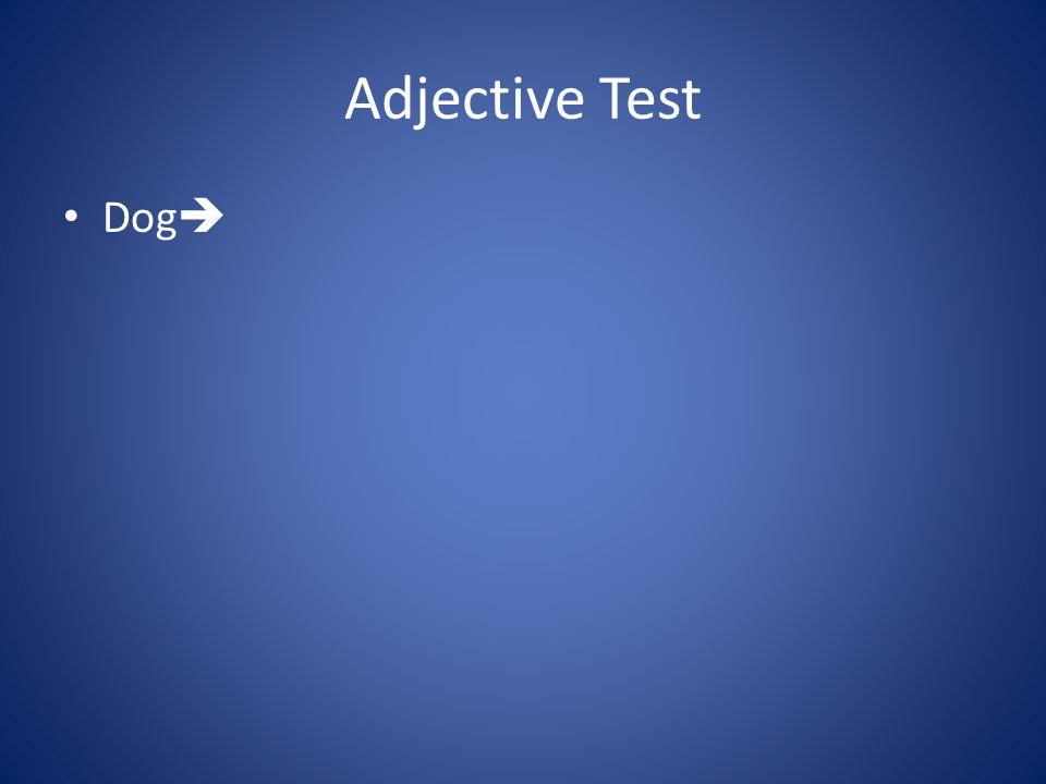 Adjective Test Dog