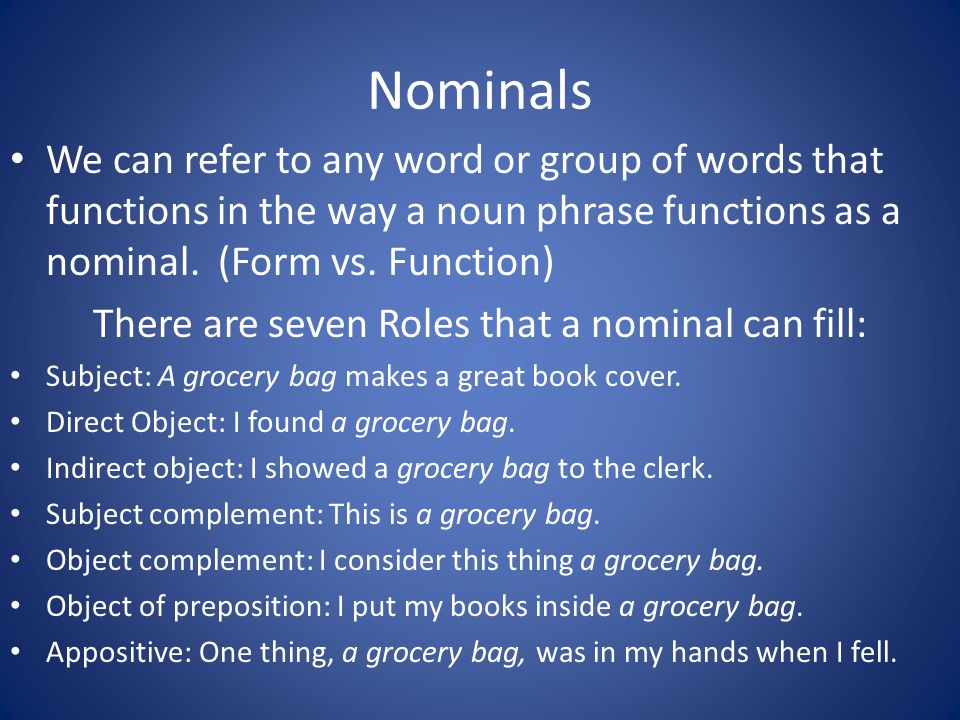 There are seven Roles that a nominal can fill: