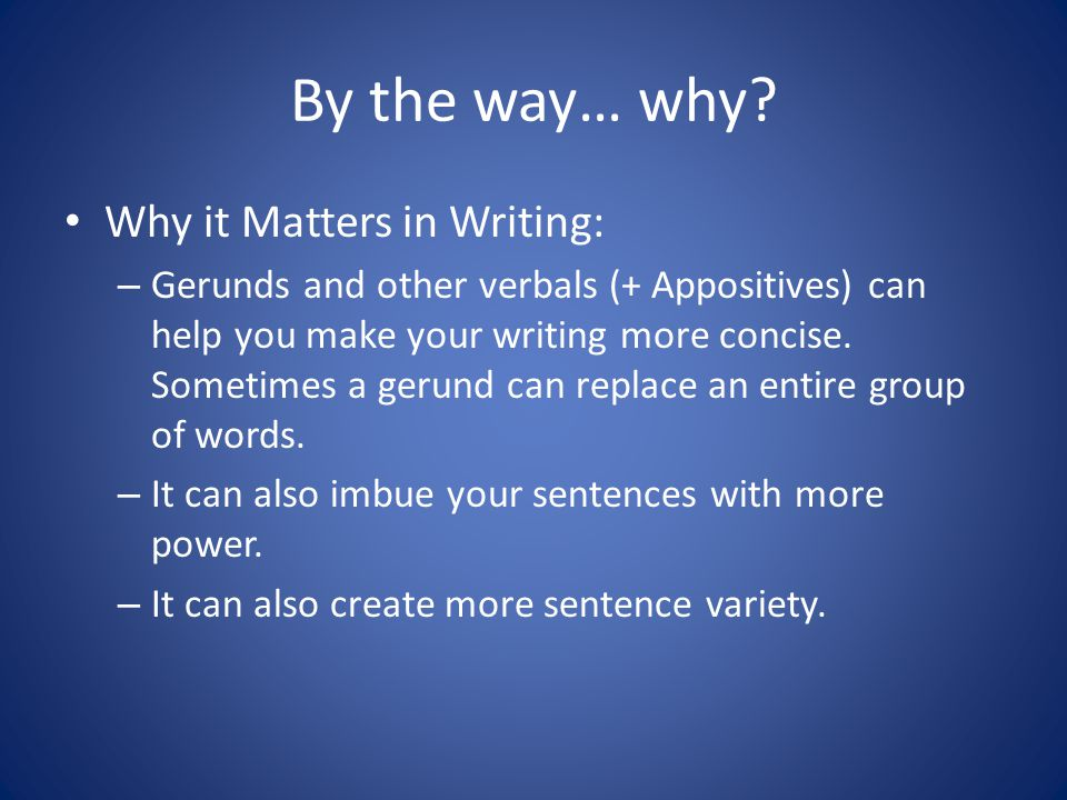 By the way… why Why it Matters in Writing: