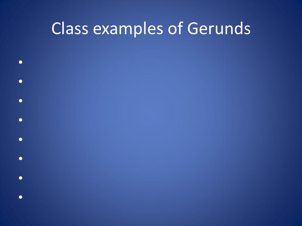 Class examples of Gerunds