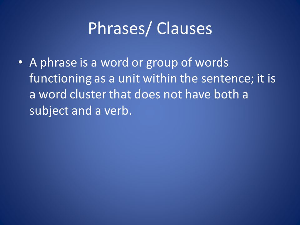 Phrases/ Clauses