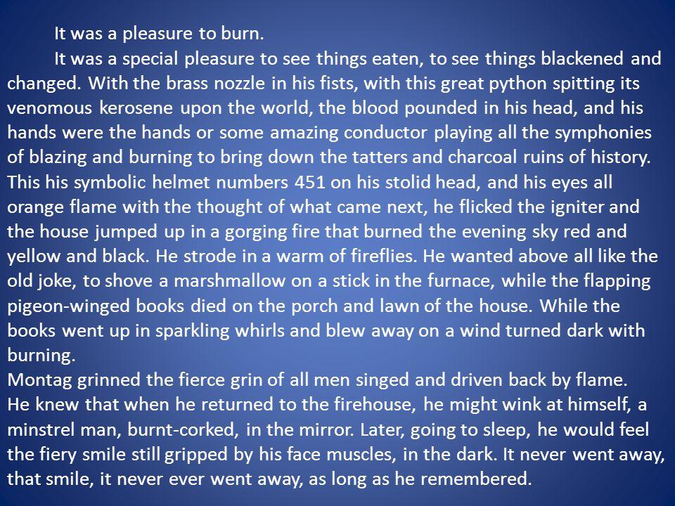 It was a pleasure to burn