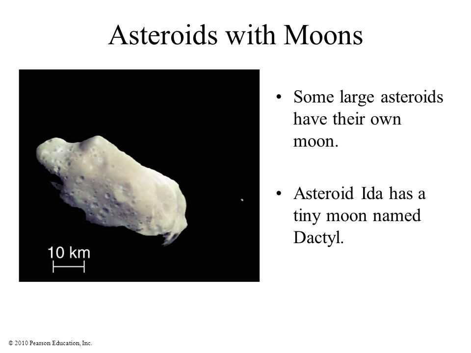 Asteroids with Moons Some large asteroids have their own moon.