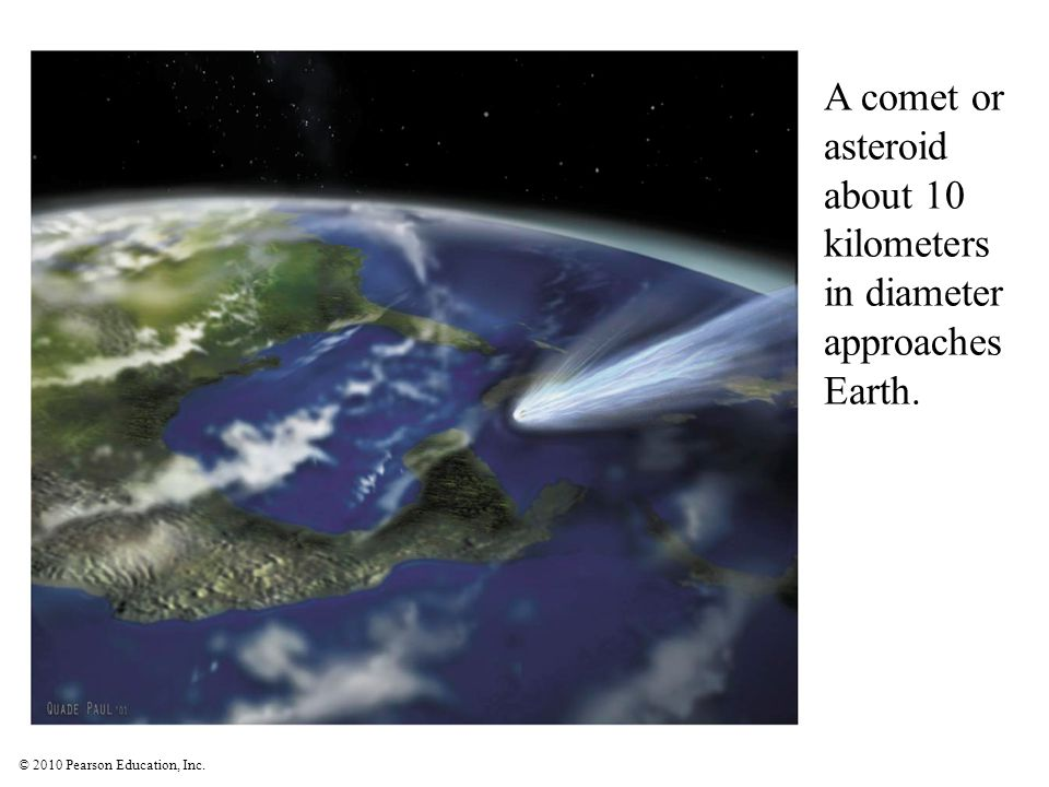 A comet or asteroid about 10 kilometers in diameter approaches Earth.