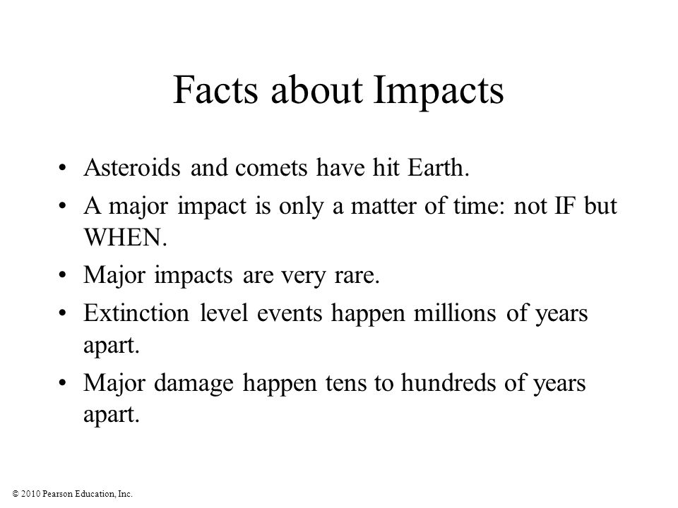 Facts about Impacts Asteroids and comets have hit Earth.