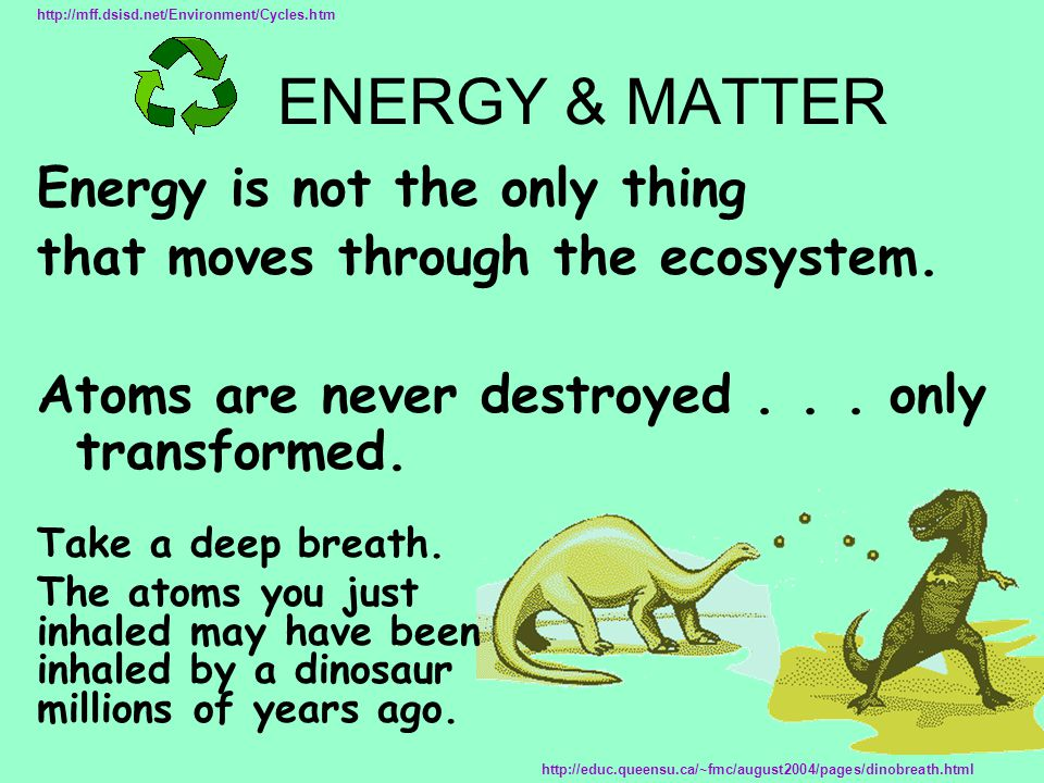 ENERGY & MATTER Energy is not the only thing