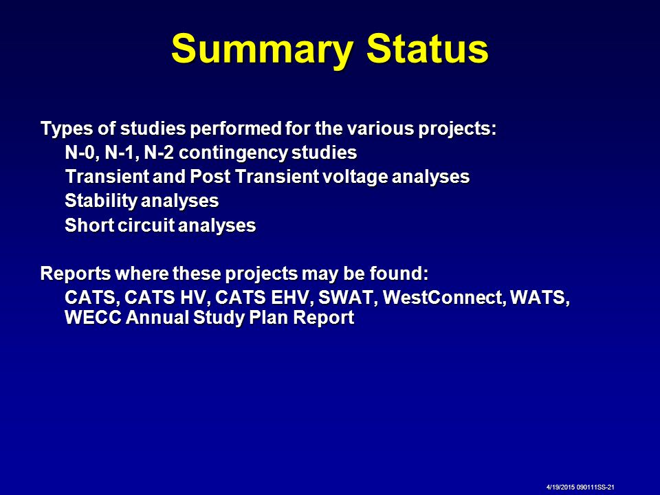 Summary Status Types of studies performed for the various projects: