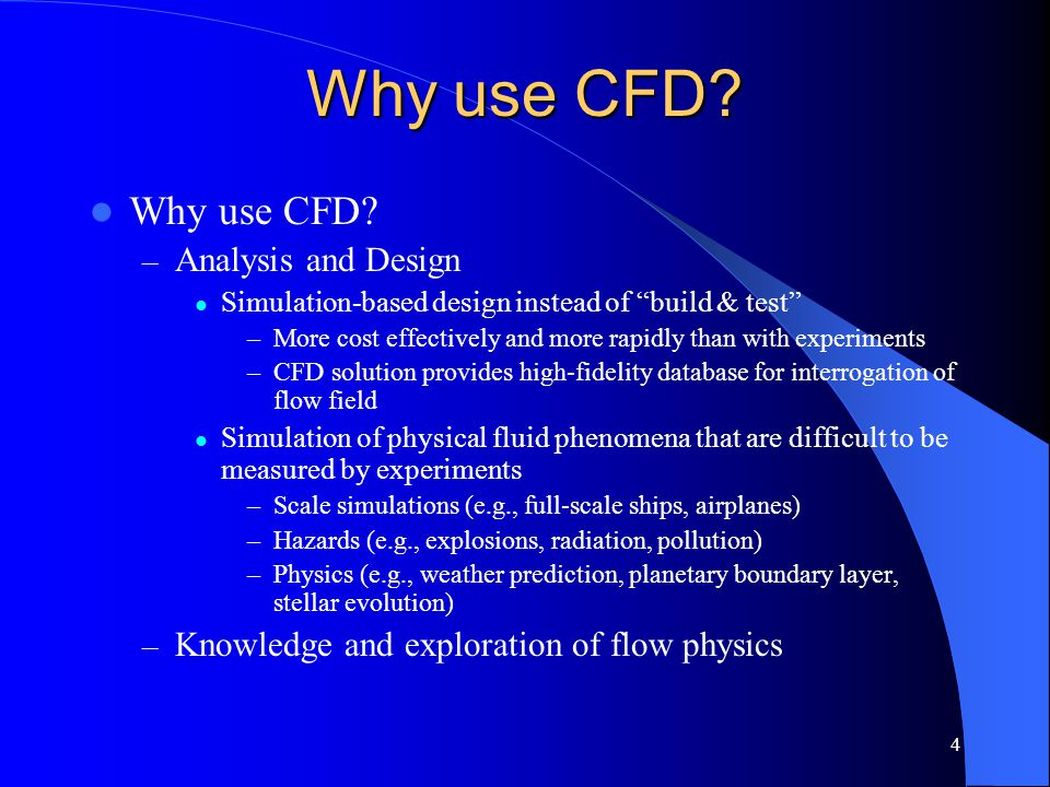 Why use CFD Why use CFD Analysis and Design