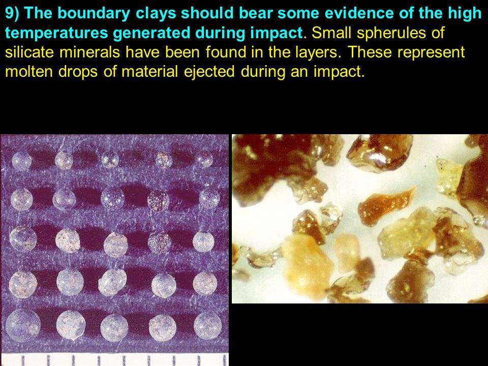 9) The boundary clays should bear some evidence of the high temperatures generated during impact.