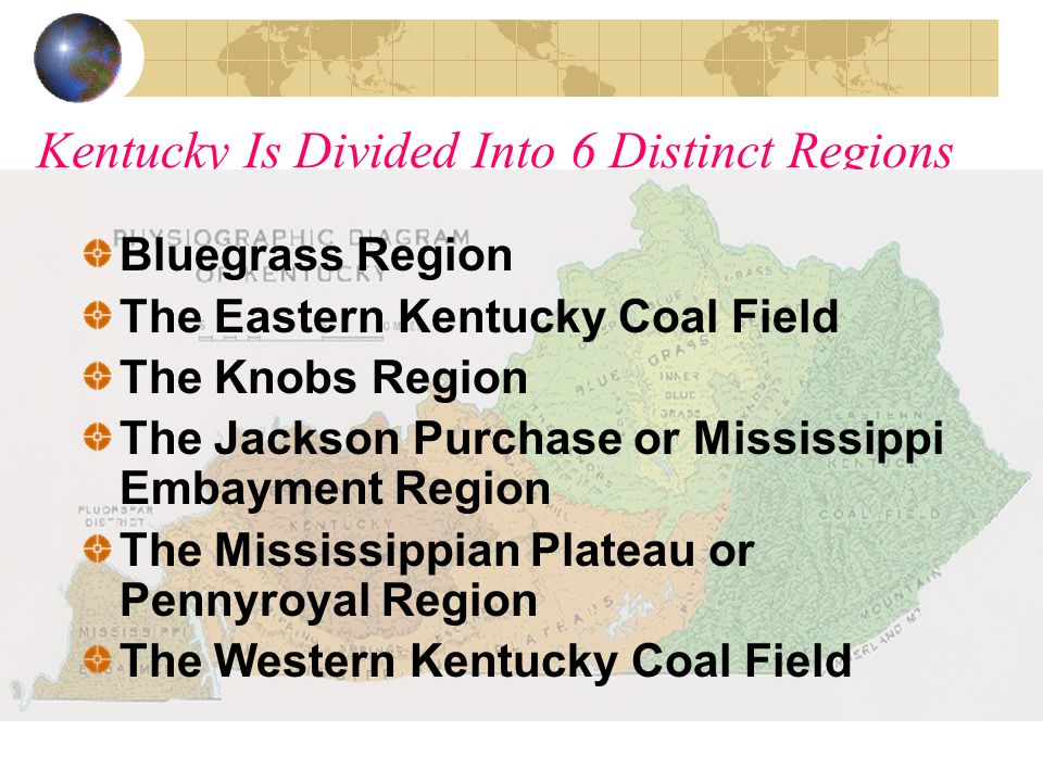 Kentucky Is Divided Into 6 Distinct Regions