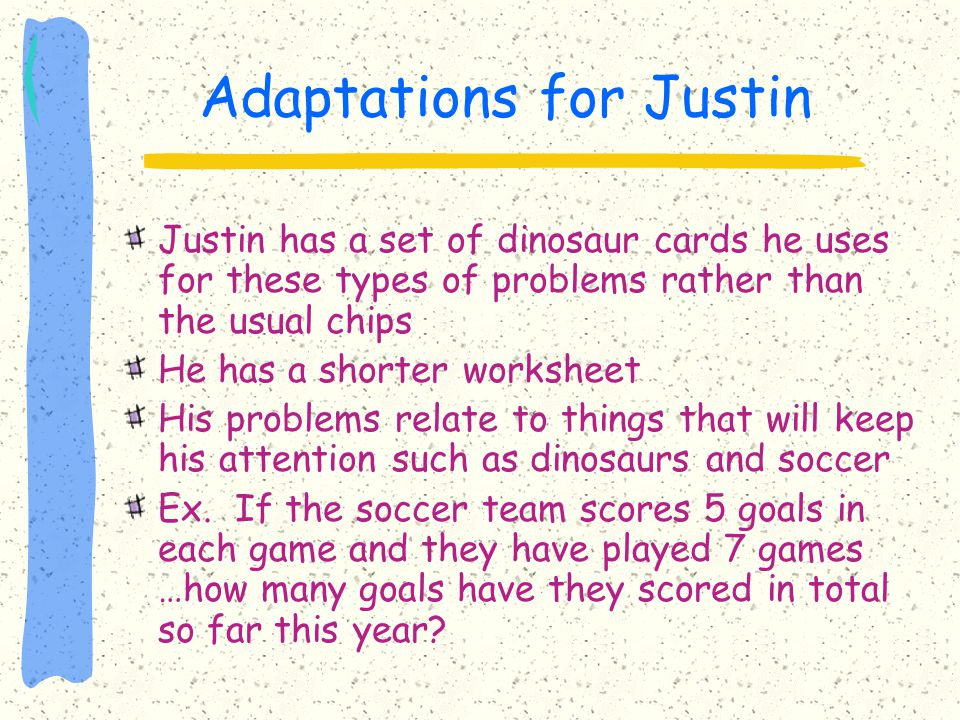Adaptations for Justin