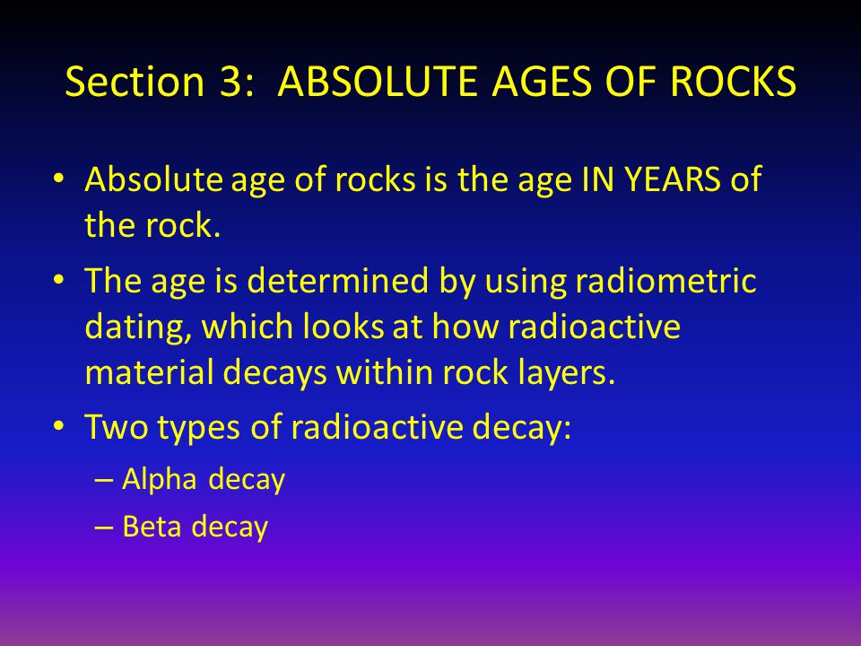 Section 3: ABSOLUTE AGES OF ROCKS