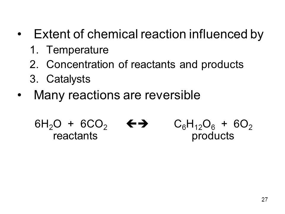Extent of chemical reaction influenced by