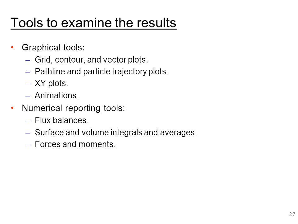 Tools to examine the results