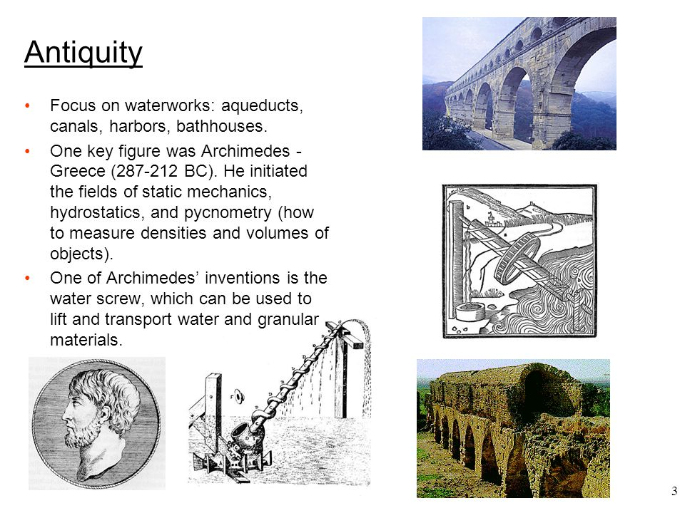 Antiquity Focus on waterworks: aqueducts, canals, harbors, bathhouses.