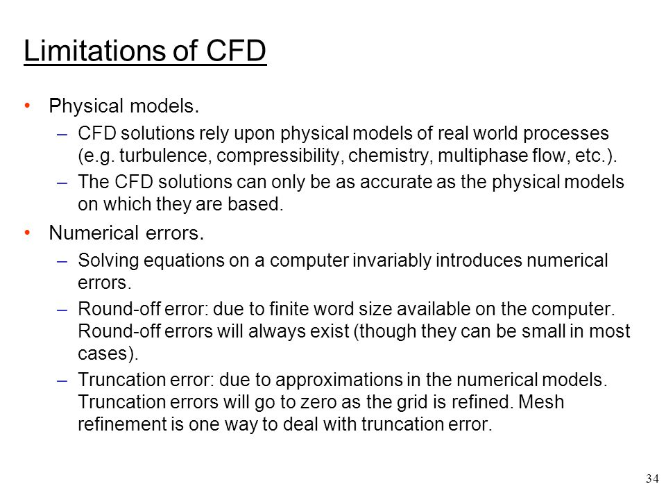 Limitations of CFD Physical models. Numerical errors.
