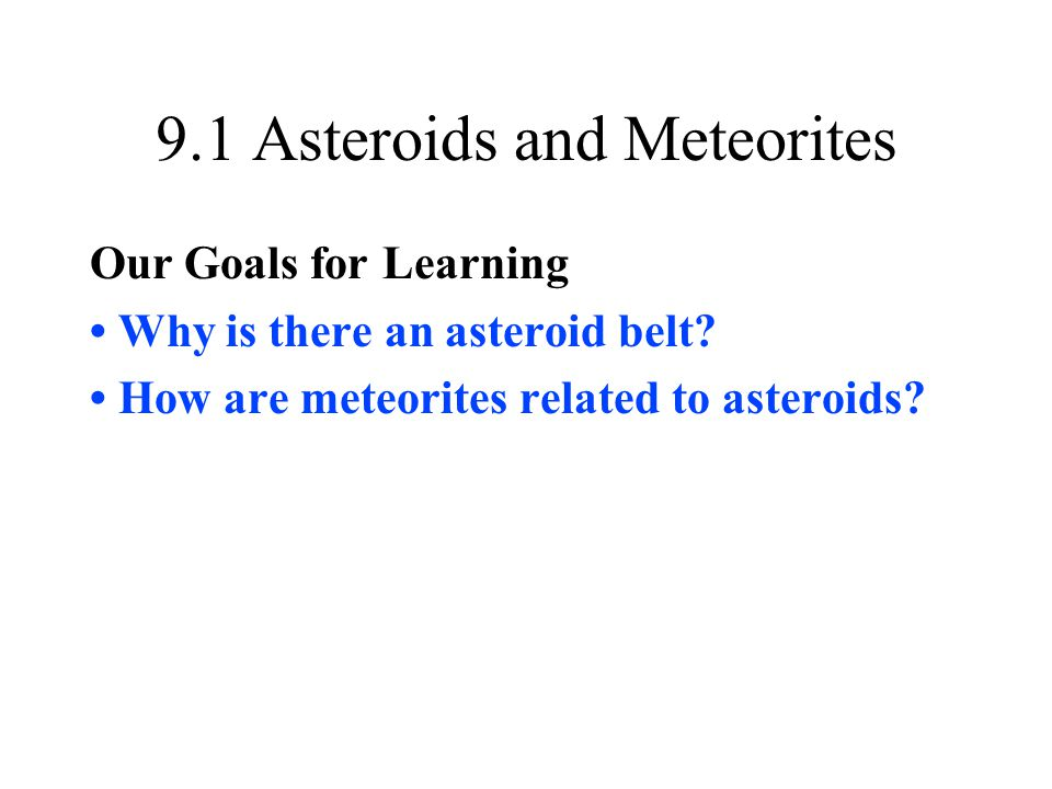 9.1 Asteroids and Meteorites