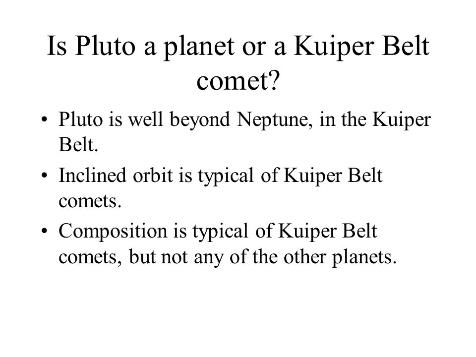 Is Pluto a planet or a Kuiper Belt comet