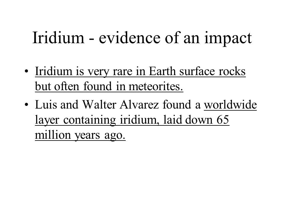 Iridium - evidence of an impact