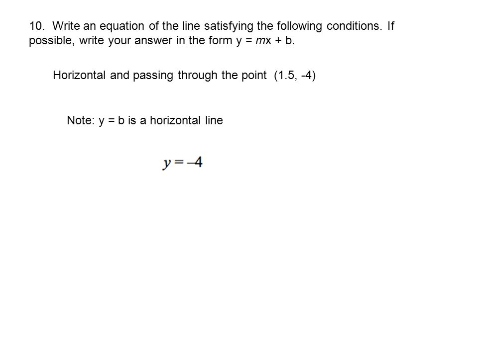 10. Write an equation of the line satisfying the following conditions