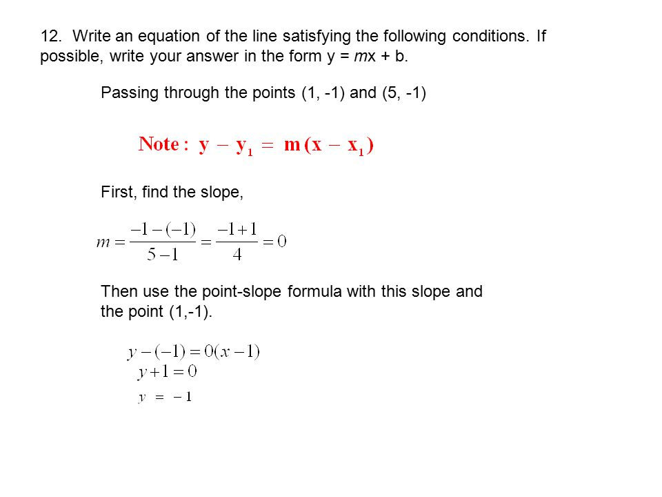12. Write an equation of the line satisfying the following conditions