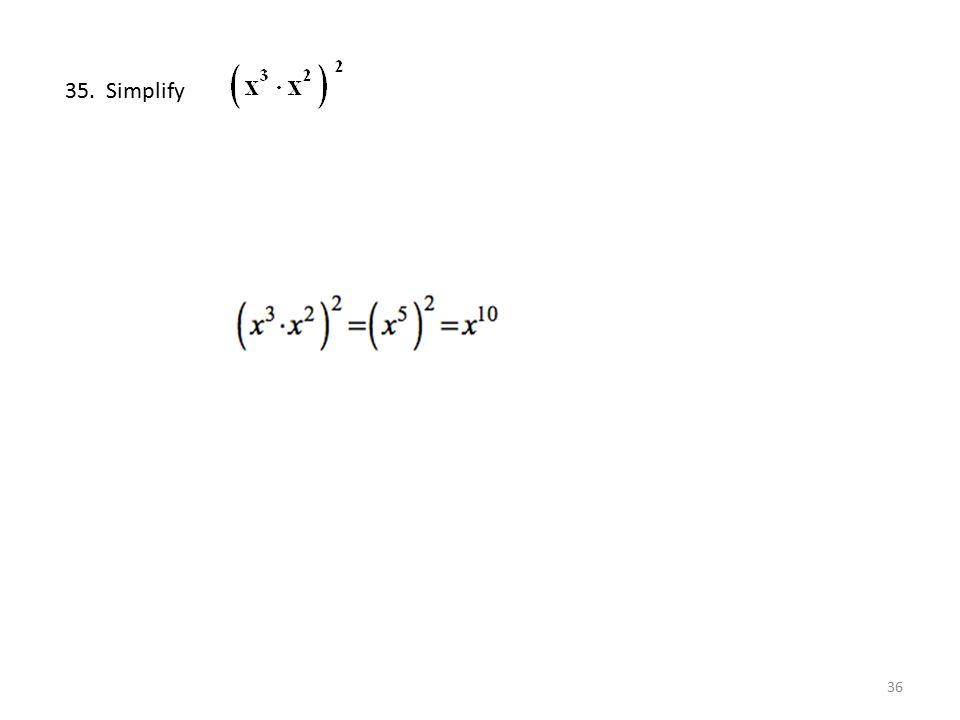 35. Simplify
