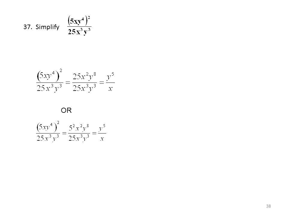 37. Simplify OR