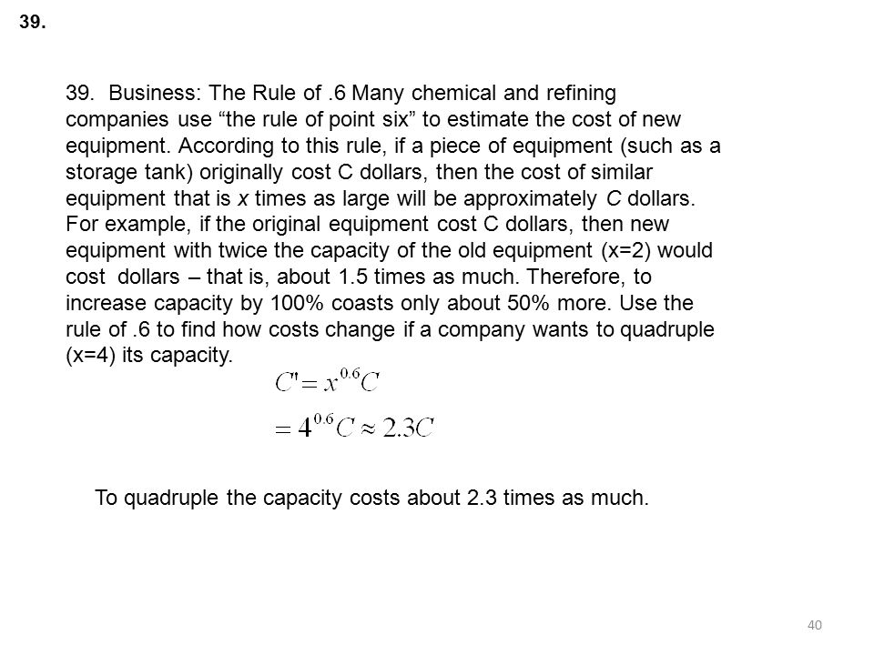 To quadruple the capacity costs about 2.3 times as much.