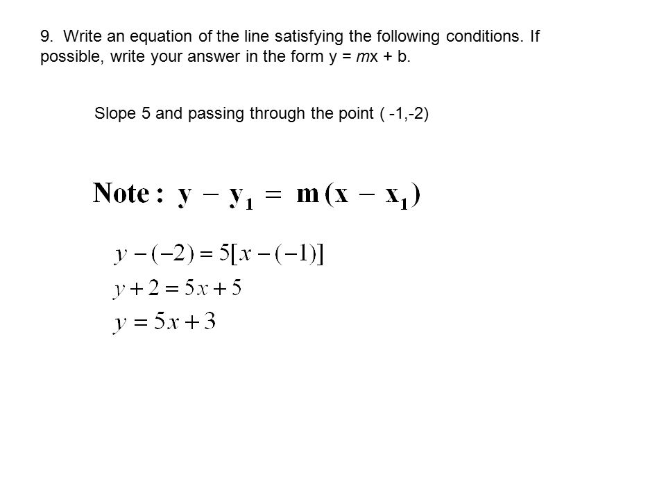 9. Write an equation of the line satisfying the following conditions