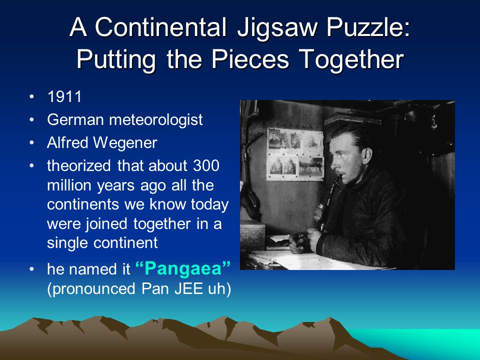 A Continental Jigsaw Puzzle: Putting the Pieces Together