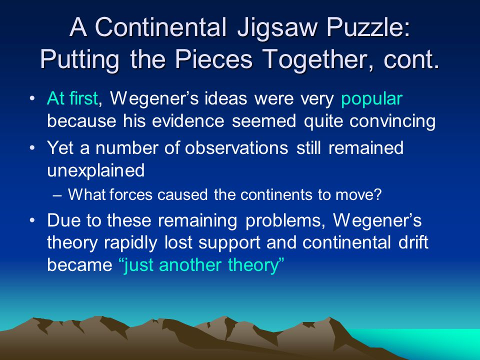 A Continental Jigsaw Puzzle: Putting the Pieces Together, cont.
