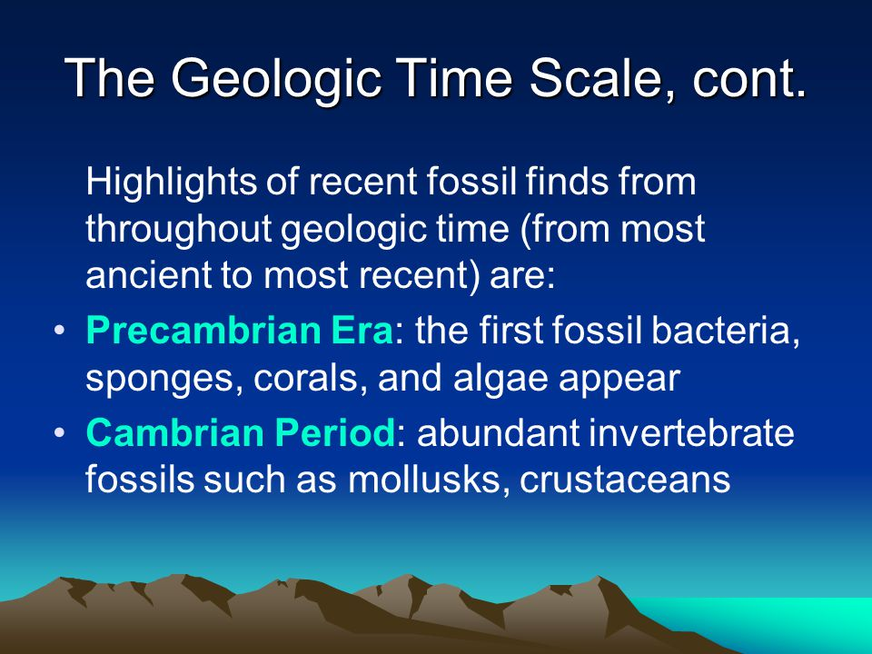 The Geologic Time Scale, cont.