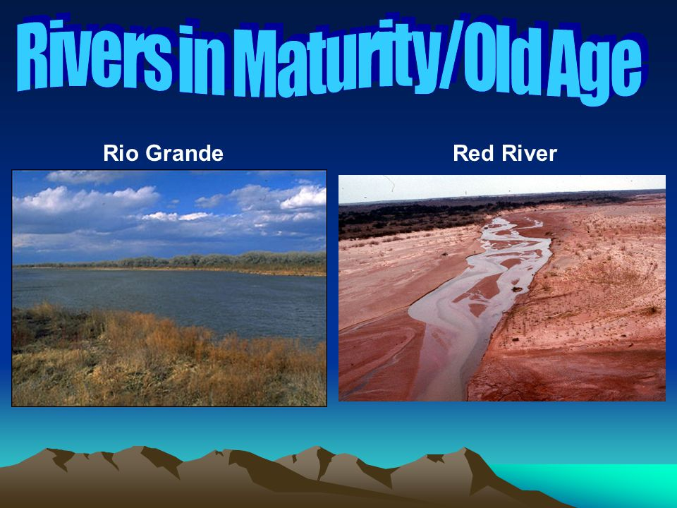 Rivers in Maturity/Old Age