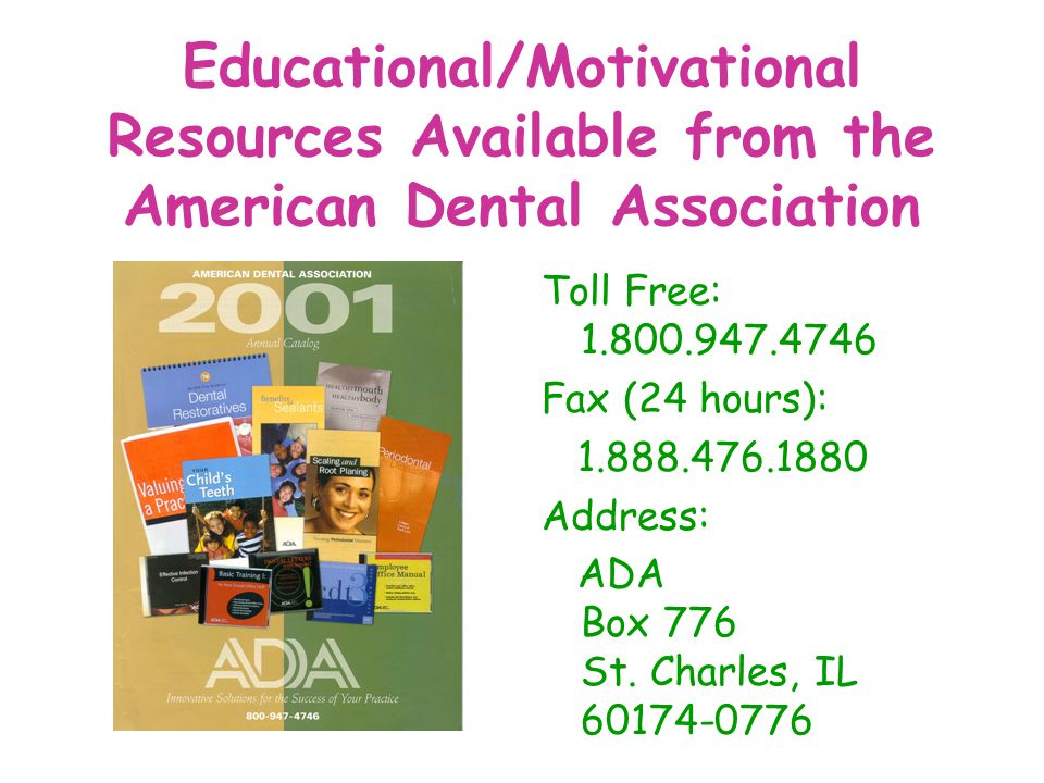 Educational/Motivational Resources Available from the American Dental Association