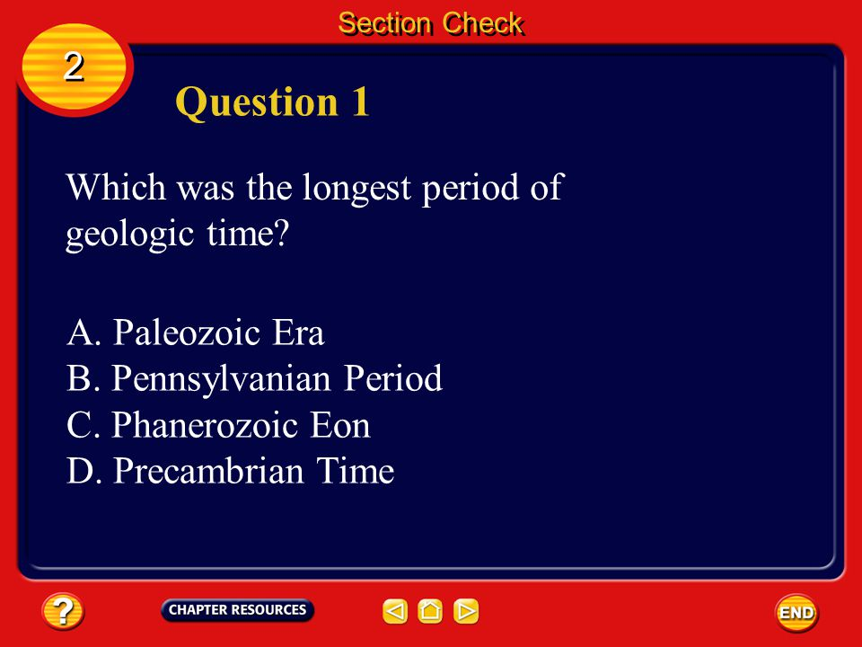 Question 1 2 Which was the longest period of geologic time