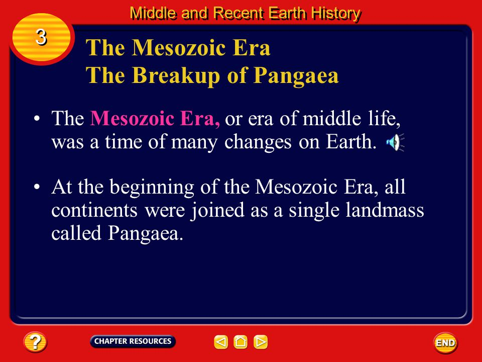 The Mesozoic Era The Breakup of Pangaea 3
