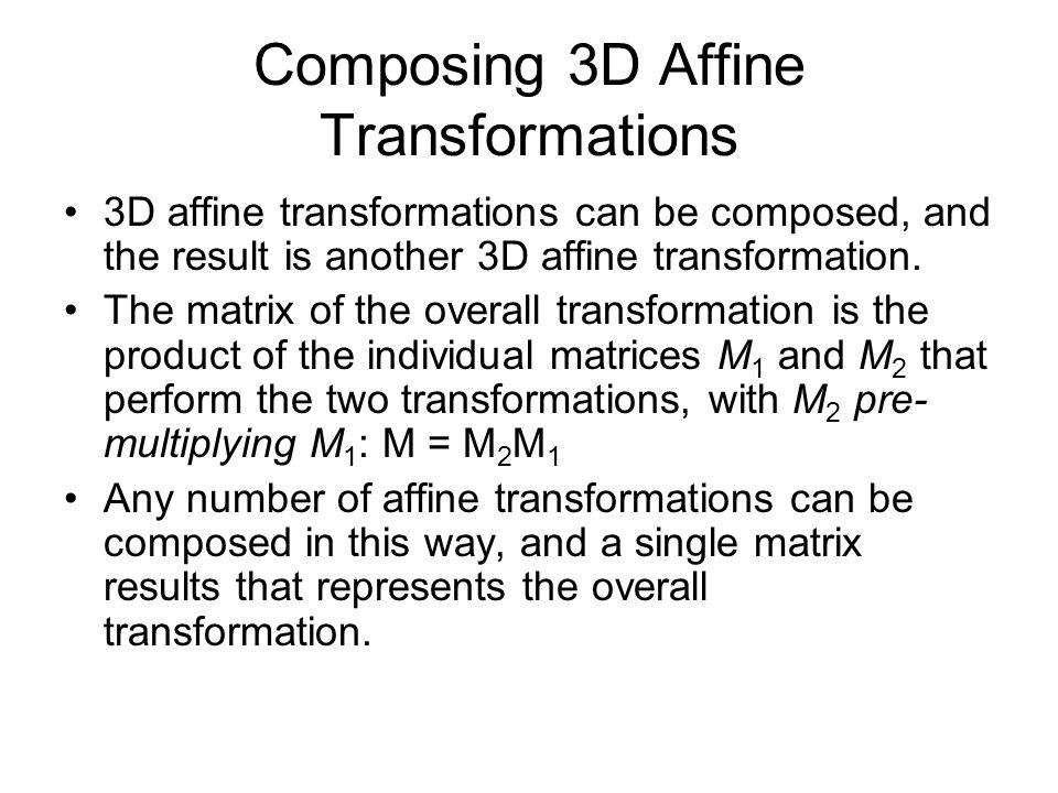 Composing 3D Affine Transformations
