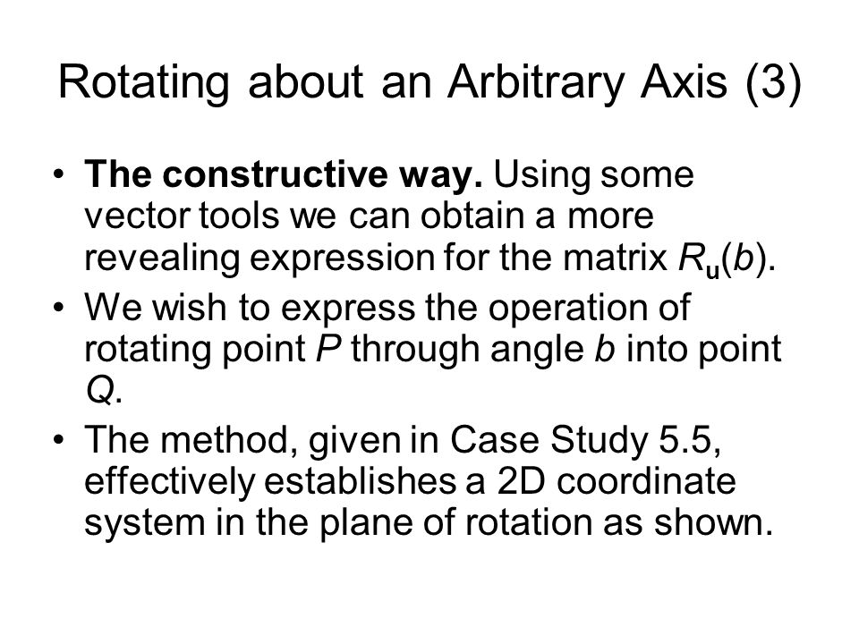 Rotating about an Arbitrary Axis (3)