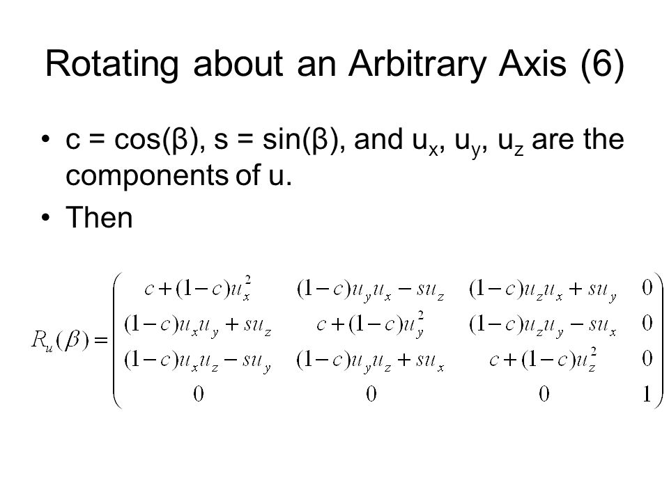 Rotating about an Arbitrary Axis (6)