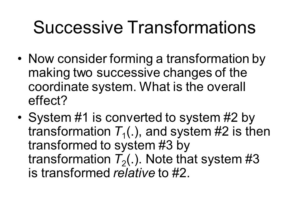 Successive Transformations