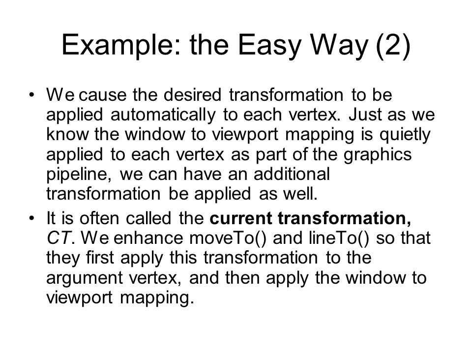Example: the Easy Way (2)