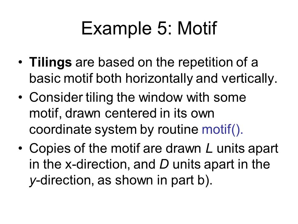 Example 5: Motif Tilings are based on the repetition of a basic motif both horizontally and vertically.
