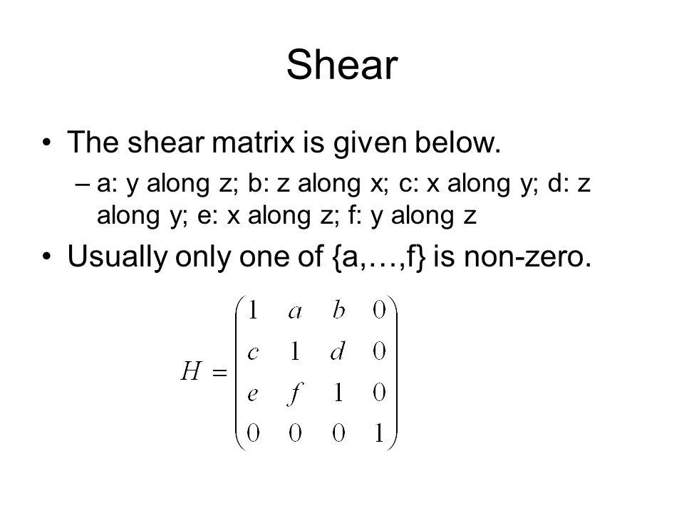 Shear The shear matrix is given below.