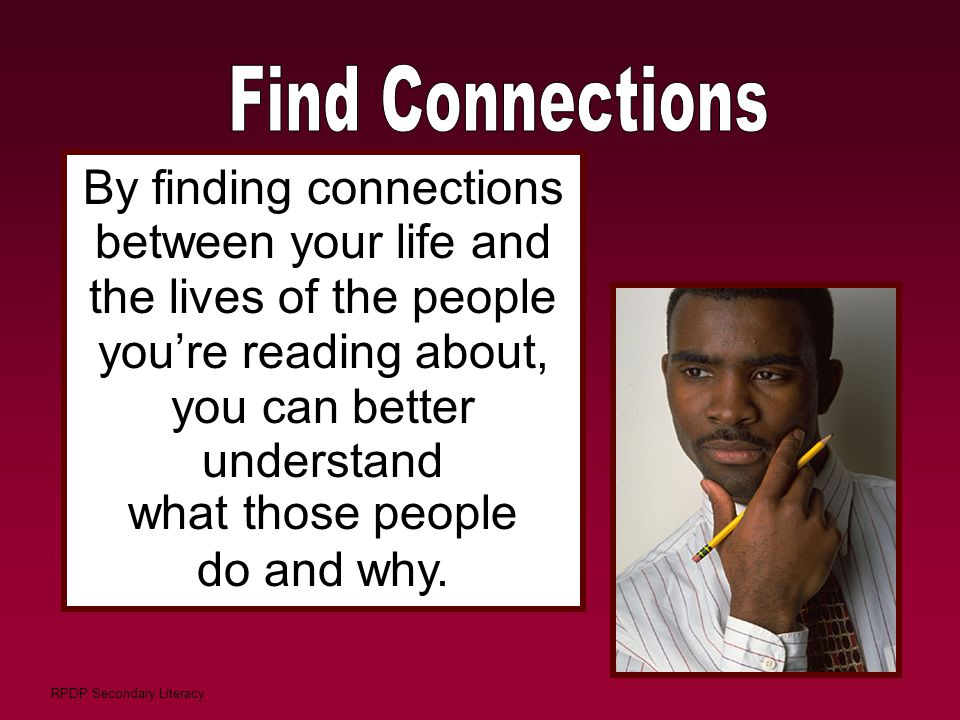 By finding connections between your life and the lives of the people