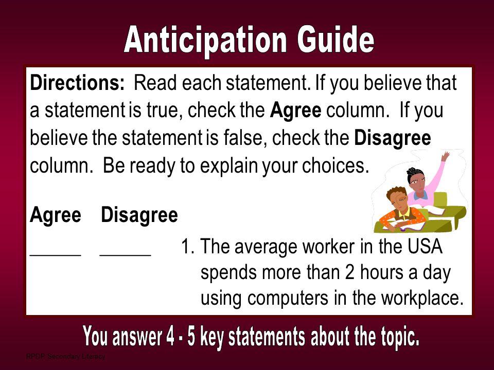 Anticipation Guide Directions: Read each statement. If you believe that. a statement is true, check the Agree column. If you.